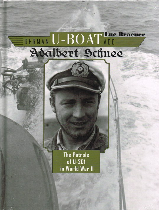 Image for GERMAN U-BOAT ACE: ALBERT SCHNEE - THE PATROLS OF U-201 IN WORLD WAR II
