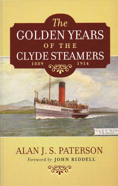 Image for THE GOLDEN YEARS OF THE CLYDE STEAMERS, 1889-1914