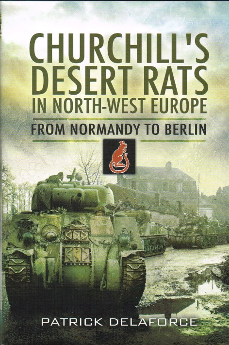 Image for CHURCHILL'S DESERT RATS IN NORTH-WEST EUROPE: FROM NORMANDY TO BERLIN