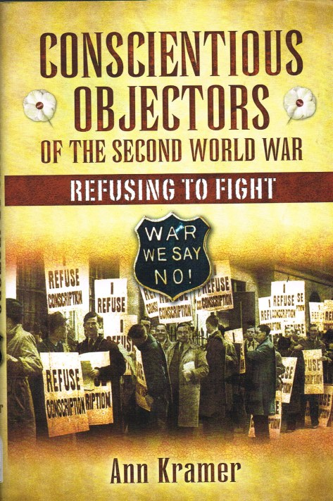 Image for CONSCIENTIOUS OBJECTORS OF THE SECOND WORLD WAR : REFUSING TO FIGHT