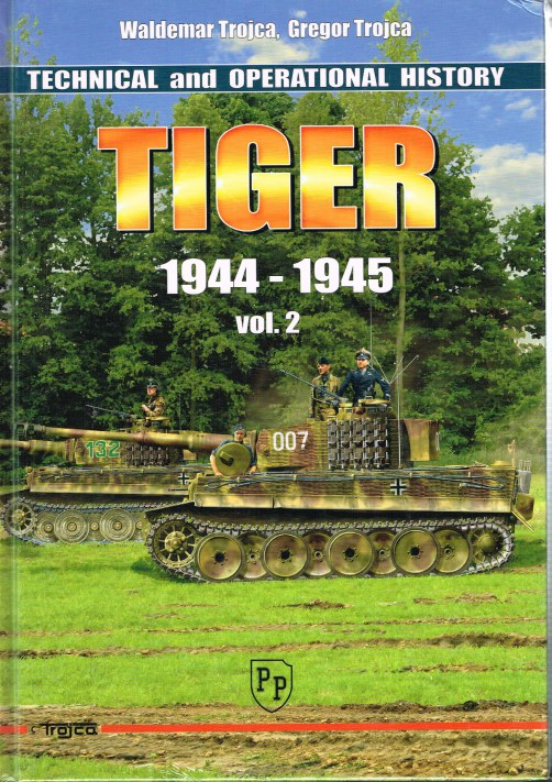Image for TECHNICAL AND OPERATIONAL HISTORY TIGER 1944-1945: VOLUME 2