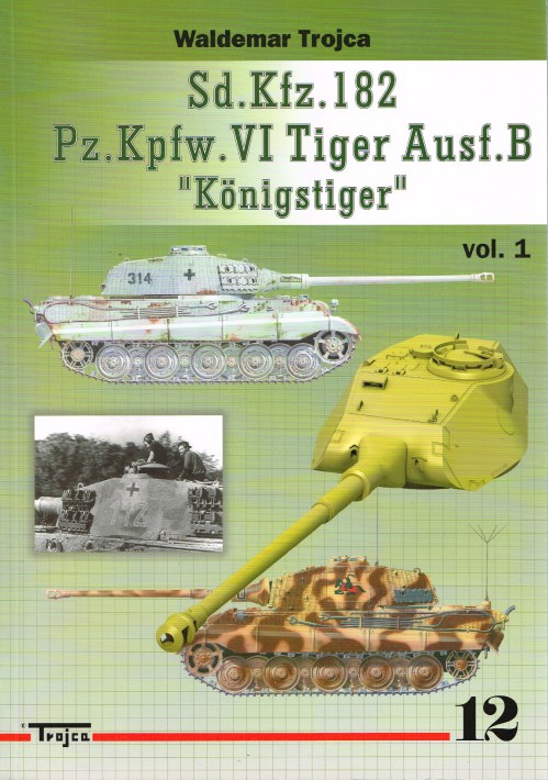 Image for SD.KFZ.182 PZ.KPFW.VI TIGER AUSF.B KONIGSTIGER : VOLUME 1 (POLISH TEXT)