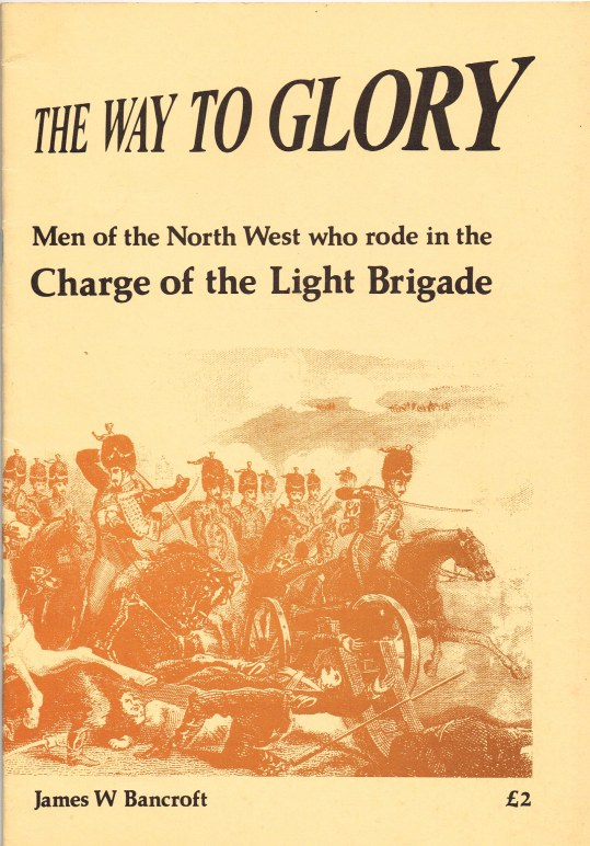 Image for THE WAY TO GLORY: MEN OF THE NORTH WEST WHO RODE IN THE CHARGE OF THE LIGHT BRIGADE