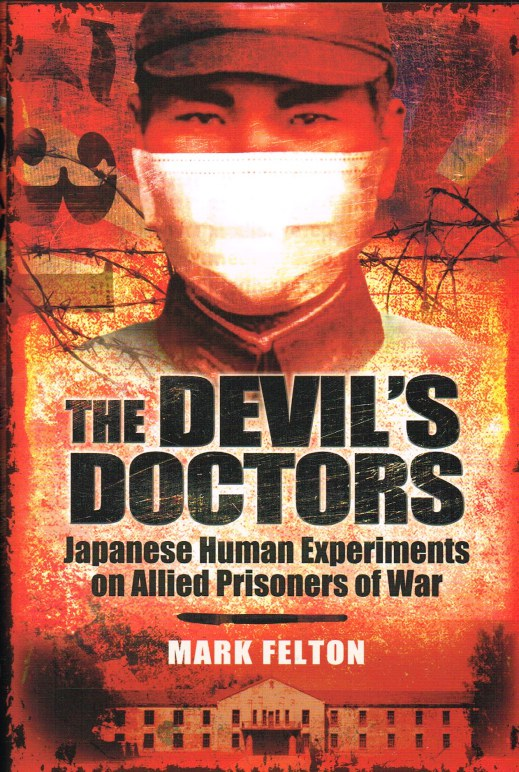 Image for THE DEVIL'S DOCTORS: JAPANESE HUMAN EXPERIMENTS ON ALLIED PRISONERS OF WAR