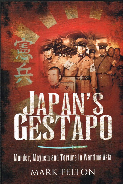 Image for JAPAN'S GESTAPO : MURDER, MAYHEM AND TORTURE IN WARTIME ASIA