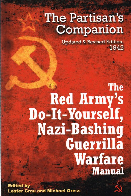 Image for THE RED ARMY'S DO-IT-YOURSELF NAZI-BASHING GUERRILLA WARFARE MANUAL (THE PARTISAN'S COMPANION UPDATED & REVISED EDITION, 1942)
