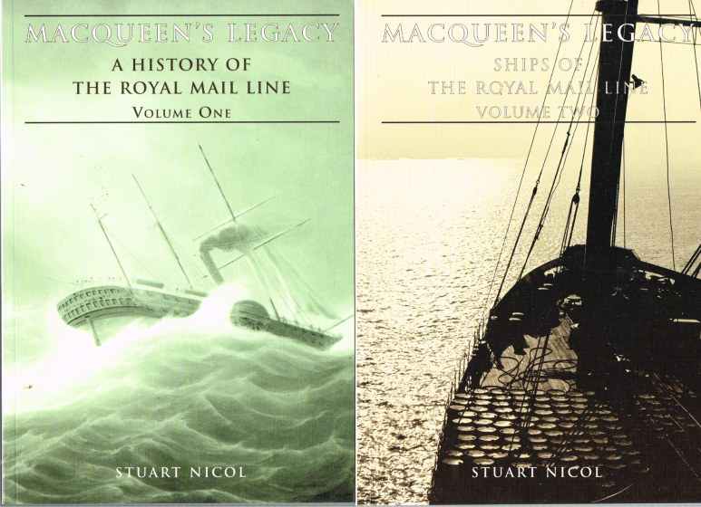 Image for MACQUEEN'S LEGACY: A HISTORY OF THE ROYAL MAIL LINE (TWO VOLUME SET)