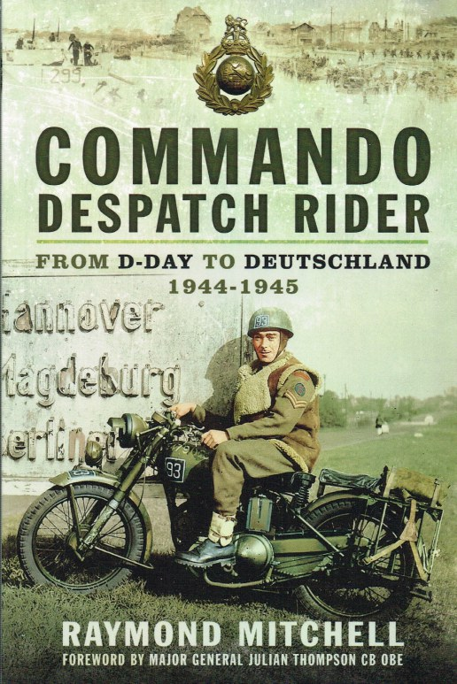 Image for COMMANDO DESPATCH RIDER : FROM D-DAY TO DEUTSCHLAND 1944-45