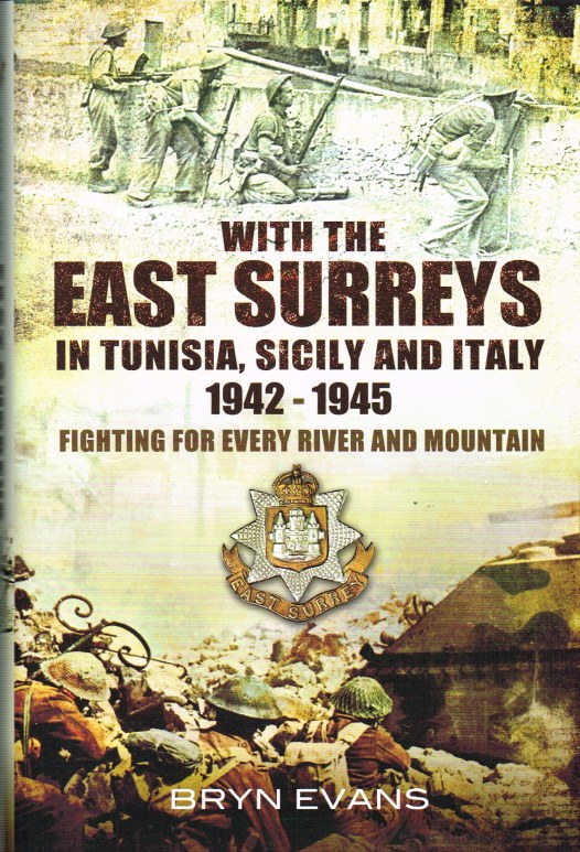 Image for WITH THE EAST SURREYS IN TUNISIA, SICILY AND ITALY 1942-1945