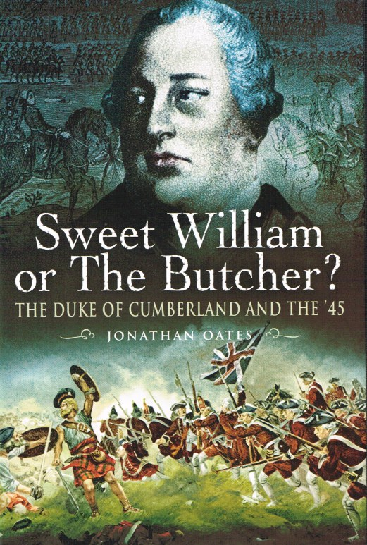 Image for SWEET WILLIAM OR THE BUTCHER? THE DUKE OF CUMBERLAND AND THE '45