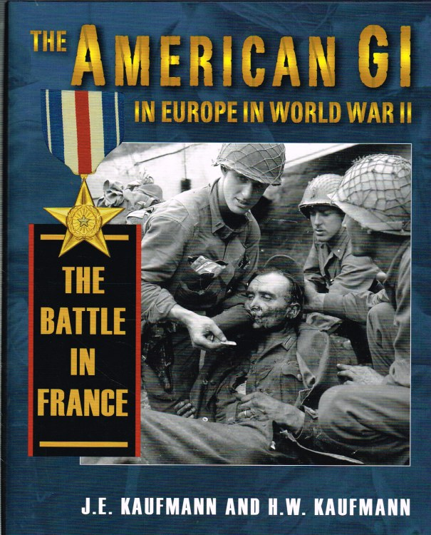 Image for THE AMERICAN GI IN EUROPE IN WORLD WAR II: THE BATTLE IN FRANCE