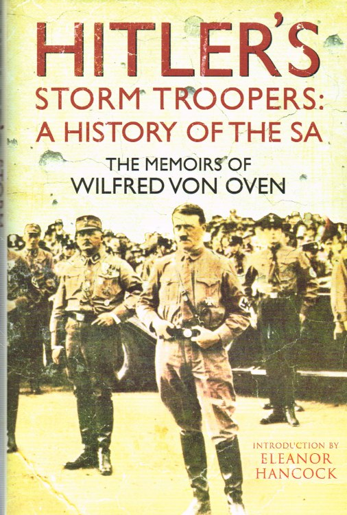 Image for HITLER'S STORM TROOPERS : A HISTORY OF THE SA - THE MEMOIRS OF WILFRED VON OVEN