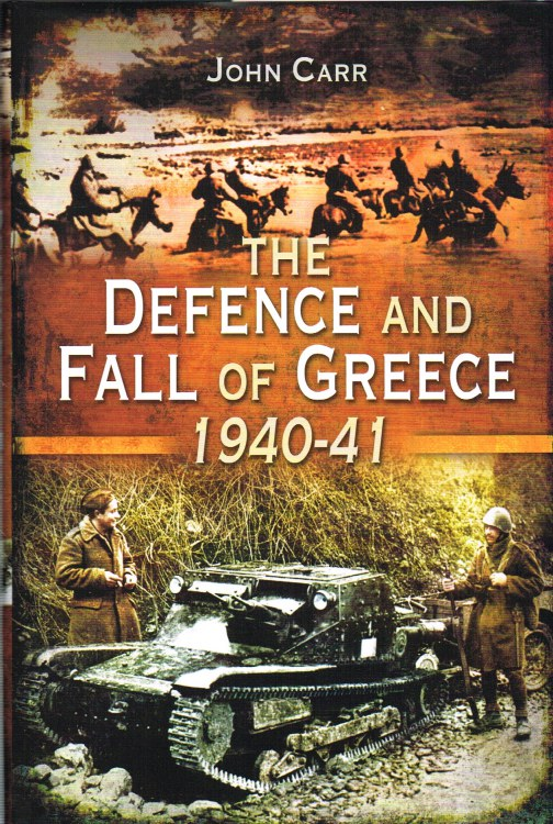 Image for THE DEFENCE AND FALL OF GREECE 1940-1941