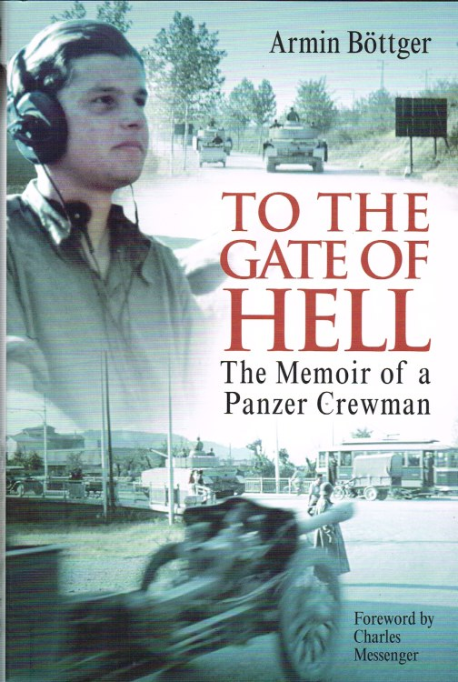 Image for TO THE GATE OF HELL : THE MEMOIR OF A PANZER CREWMAN