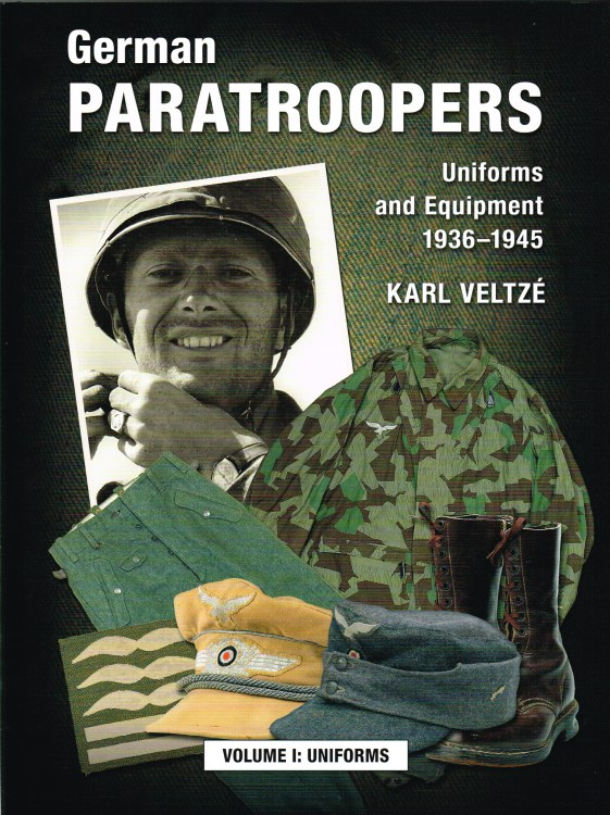 Image for GERMAN PARATROOPERS UNIFORMS AND EQUIPMENT 1936-1945: VOLUME 1: UNIFORMS