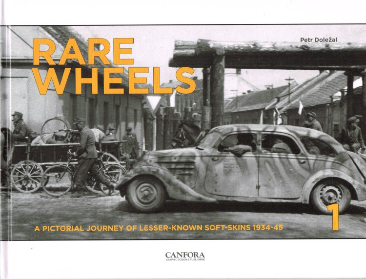 Image for RARE WHEELS : A PICTORIAL JOURNEY OF LESSER-KNOWN SOFT-SKINS 1934-45
