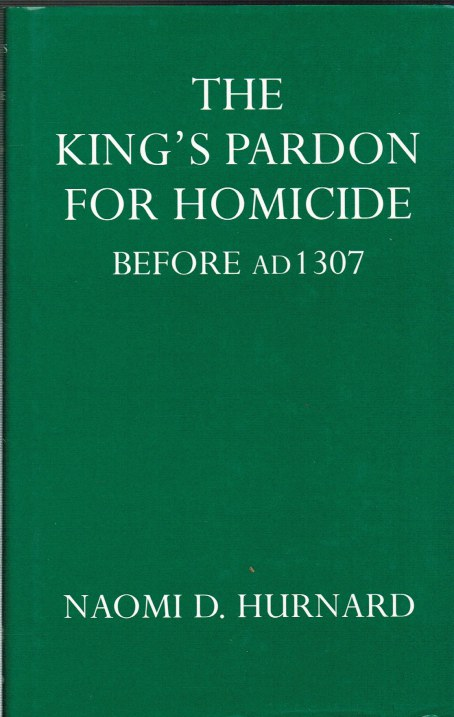 Image for THE KING'S PARDON FOR HOMICIDE BEFORE AD 1307