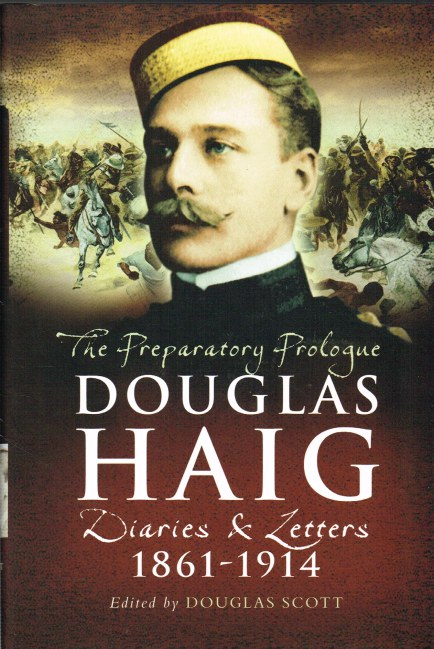 Image for DOUGLAS HAIG: THE PREPARATORY PROLOGUE 1861-1914 DIARIES AND LETTERS