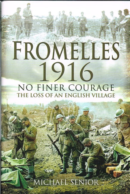 Image for FROMELLES 1916: NO FINER COURAGE - THE LOSS OF AN ENGLISH VILLAGE