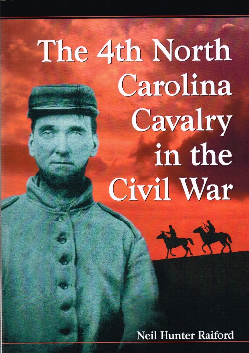 Image for 4TH NORTH CAROLINA CAVALRY IN THE CIVIL WAR: A HISTORY AND ROSTER