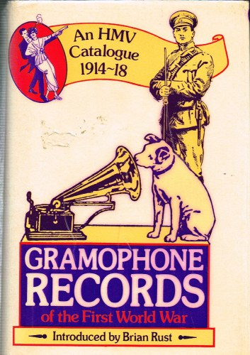 Image for GRAMOPHONE RECORDS OF THE FIRST WORLD WAR : AN HMV CATALOGUE 1914-1918