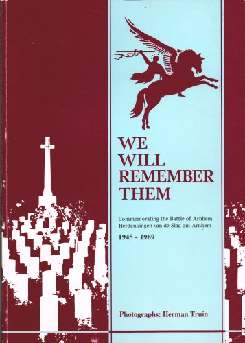 Image for WE WILL REMEMBER THEM: COMMEMORATING THE BATTLE OF ARNHEM 1945-1969