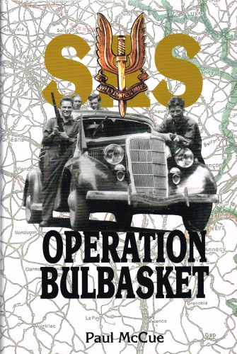 Image for SAS OPERATION BULBASKET: BEHIND THE LINES IN OCCUPIED FRANCE 1944