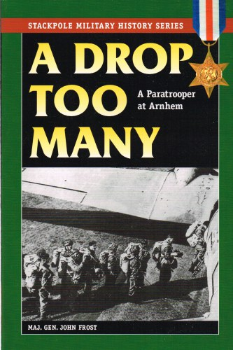 Image for A DROP TOO MANY : A PARATROOPER AT ARNHEM