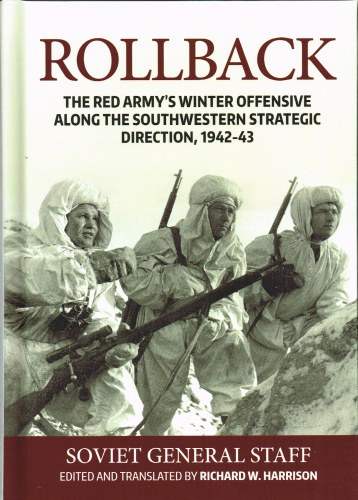 Image for ROLLBACK : THE RED ARMY'S WINTER OFFENSIVE ALONG THE SOUTHWESTERN STRATEGIC DIRECTION, 1942-43
