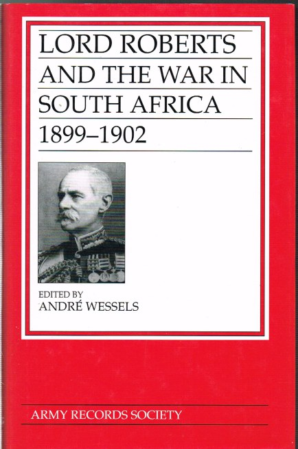 Image for LORD ROBERTS AND THE WAR IN SOUTH AFRICA 1899-1902