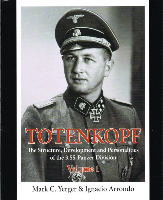 Image for TOTENKOPF VOLUME 1 : THE STRUCTURE, DEVELOPMENT AND PERSONALITIES OF THE 3.SS-PANZER-DIVISION