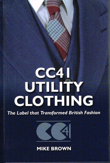 Image for CC41 UTILITY CLOTHING : THE LABEL THAT TRANSFORMED BRITISH FASHION