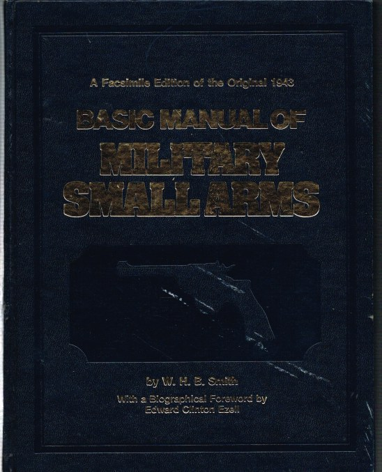 Image for BASIC MANUAL OF MILITARY SMALL ARMS (FACSIMILE OF 1943 EDITION)