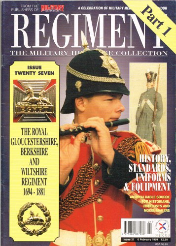 Image for REGIMENT: ISSUE TWENTY SEVEN - THE ROYAL GLOUCESTERSHIRE, BERKSHIRE AND WILTSHIRE REGIMENT PART 1: 1694-1881