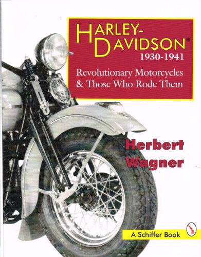 Image for HARLEY DAVIDSON 1930-1941 : REVOLUTIONARY MOTORCYCLES AND THOSE WHO RODE THEM