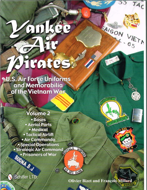 Image for YANKEE AIR PIRATES : US AIR FORCE UNIFORMS AND MEMORABILIA OF THE VIETNAM WAR VOLUME 2