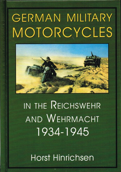 Image for GERMAN MILITARY MOTORCYCLES IN THE REICHSWEHR AND WEHRMACHT 1934-1945