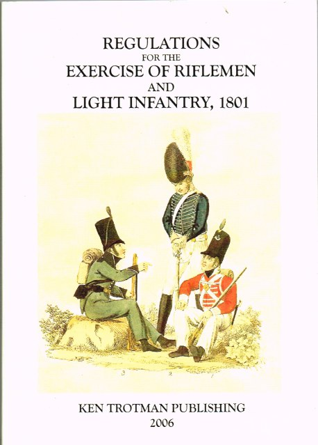 Image for REGULATIONS FOR THE EXERCISE OF RIFLEMEN AND LIGHT INFANTRY AND INSTRUCTIONS FOR THEIR CONDUCT IN THE FIELD (1801)