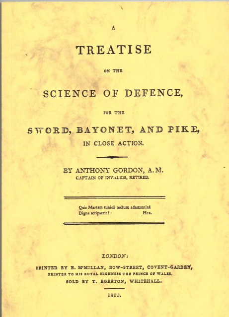 Image for A TREATISE ON THE SCIENCE OF DEFENCE, FOR THE SWORD, BAYONET, AND PIKE, IN CLOSE ACTION (1805)