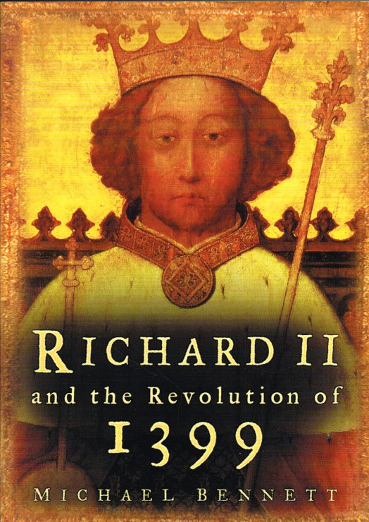 Image for RICHARD II AND THE REVOLUTION OF 1399