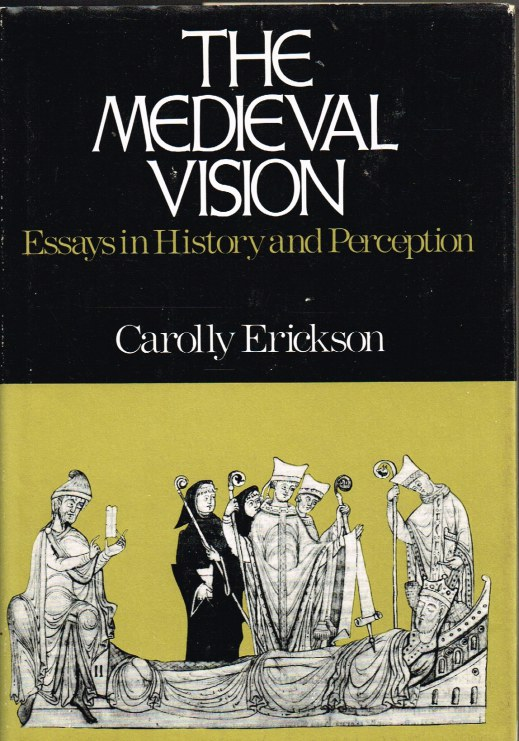 Image for THE MEDIEVAL VISION : ESSAYS IN HISTORY AND PERCEPTION
