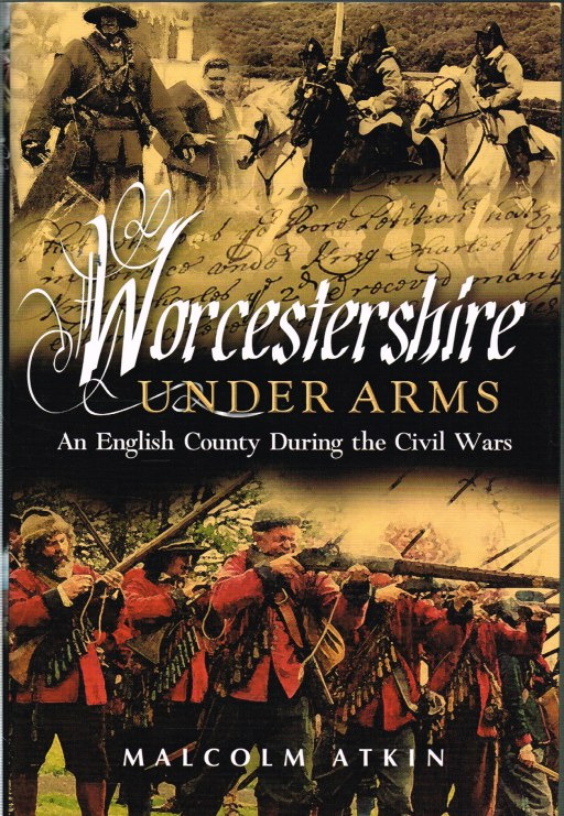 Image for WORCESTERSHIRE UNDER ARMS: AN ENGLISH COUNTY DURING THE CIVIL WARS (SIGNED COPY)