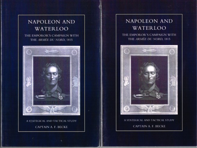 Image for NAPOLEON AND WATERLOO: THE EMPEROR'S CAMPAIGN WITH THE ARMEE DU NORD, 1815 - A STRATEGICAL AND TACTICAL STUDY (TWO VOLUME SET)