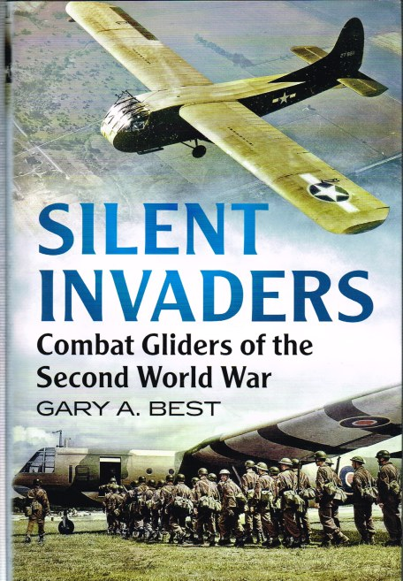 Image for SILENT INVADERS : COMBAT GLIDERS OF THE SECOND WORLD WAR