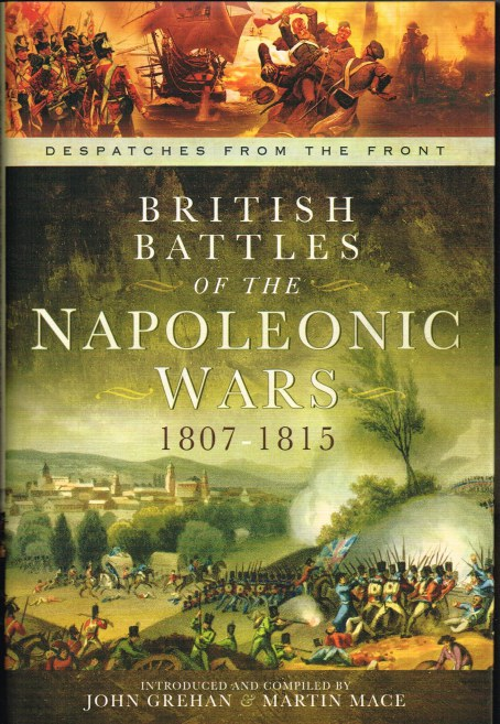 Image for DESPATCHES FROM THE FRONT: BRITISH BATTLES OF THE NAPOLEONIC WARS 1807-1815