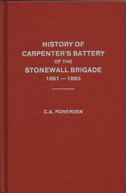 Image for A BRIEF HISTORY OF THE MILITARY CAREER OF CARPENTER'S BATTERY (OF THE STONEWALL BRIGADE 1861-1865)