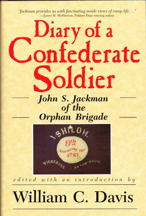 Image for DIARY OF A CONFEDERATE SOLDIER: JOHN S. JACKMAN OF THE ORPHAN BRIGADE