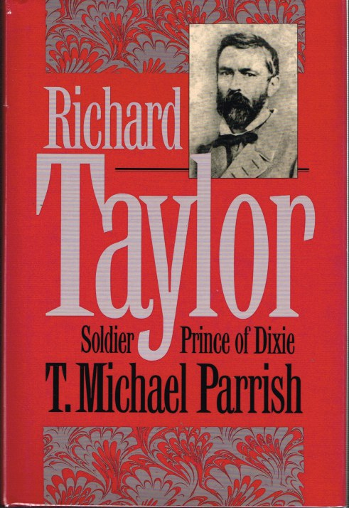 Image for RICHARD TAYLOR, SOLDIER PRINCE OF DIXIE