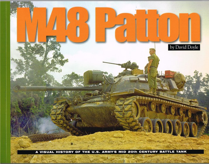 Image for M48 PATTON : A HISTORY OF THE US ARMY'S MID 20TH CENTURY BATTLE TANK