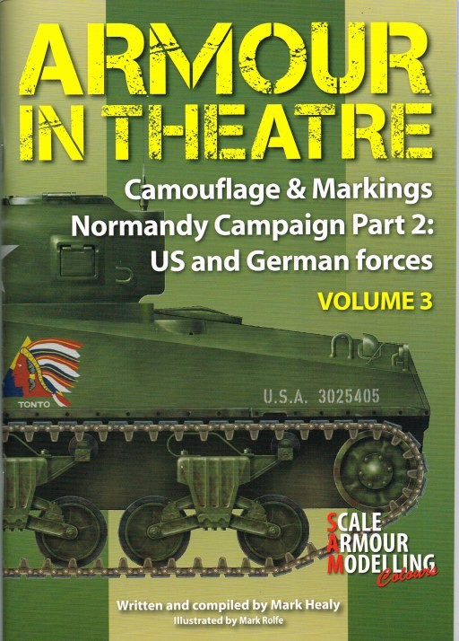Image for ARMOUR IN THEATRE CAMOUFLAGE & MARKINGS VOLUME 3: NORMANDY CAMPAIGN PART 2: US AND GERMAN FORCES
